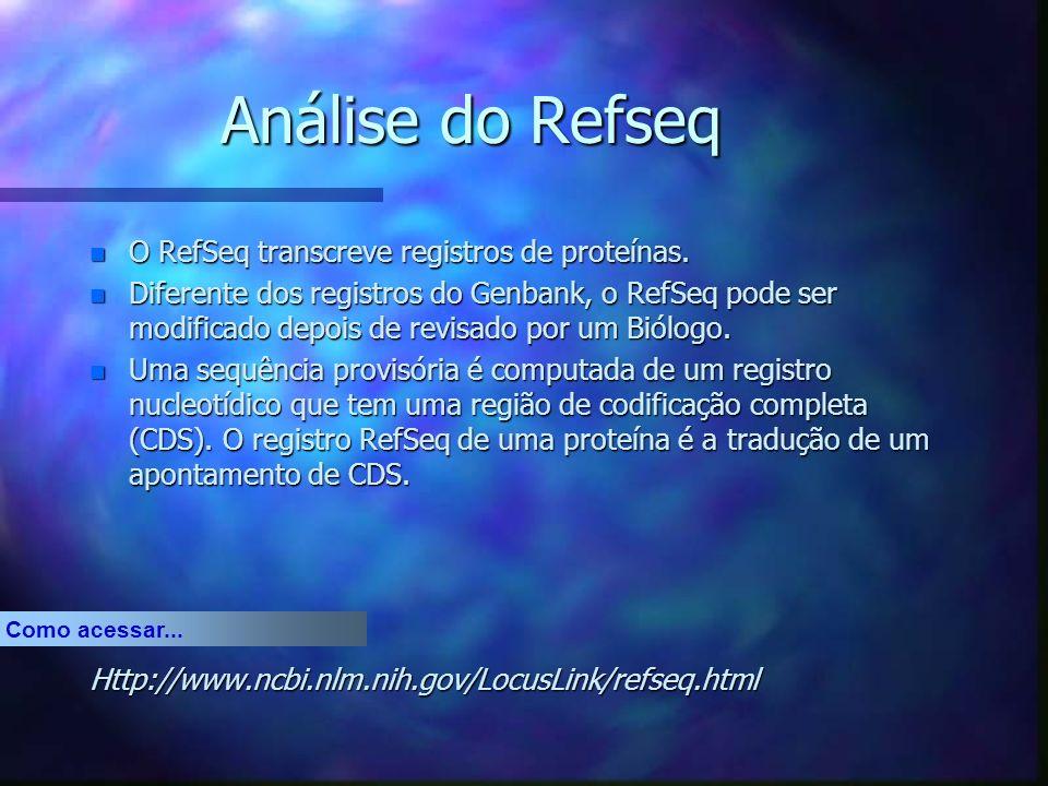 Análise do Refseq O RefSeq transcreve registros de proteínas.