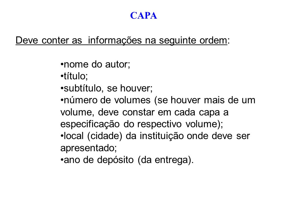 CAPA Deve conter as informações na seguinte ordem: nome do autor; título; subtítulo, se houver;