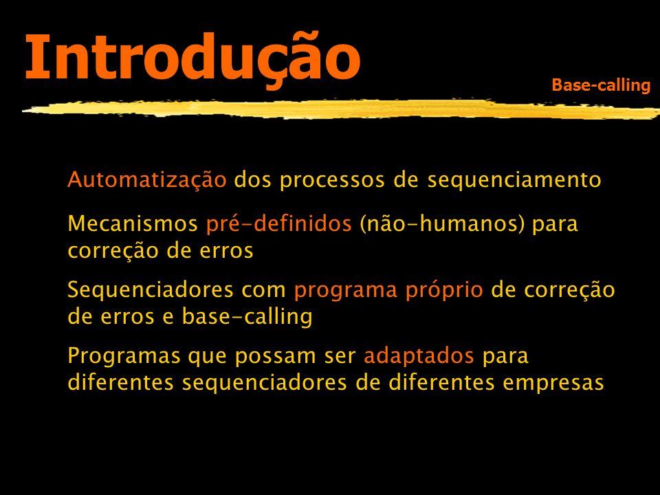Introdução Automatização dos processos de sequenciamento