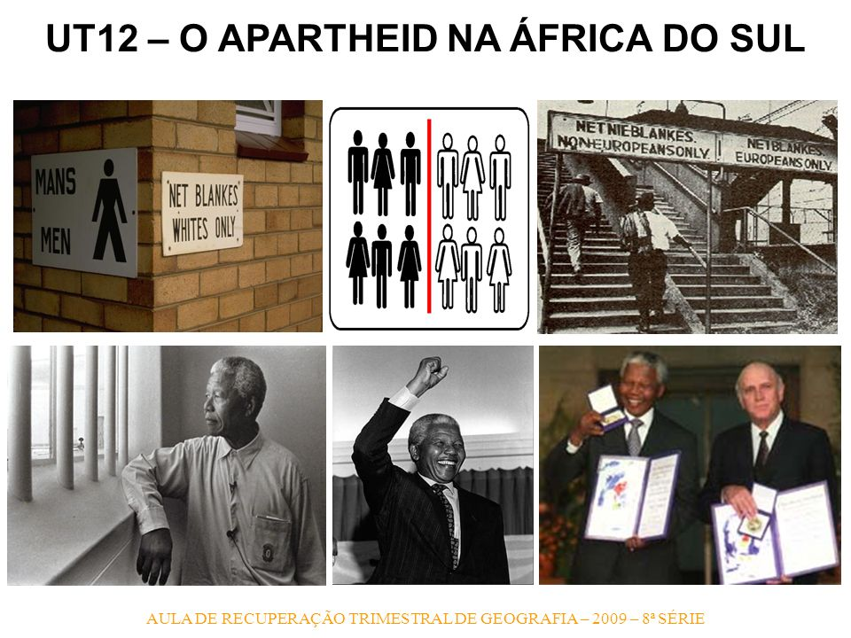UT12 – O APARTHEID NA ÁFRICA DO SUL