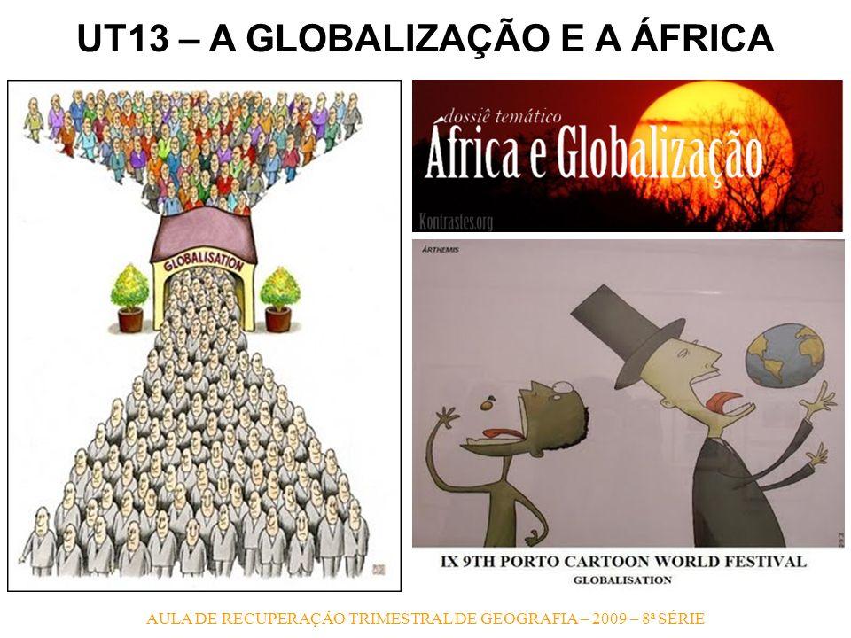 UT13 – A GLOBALIZAÇÃO E A ÁFRICA