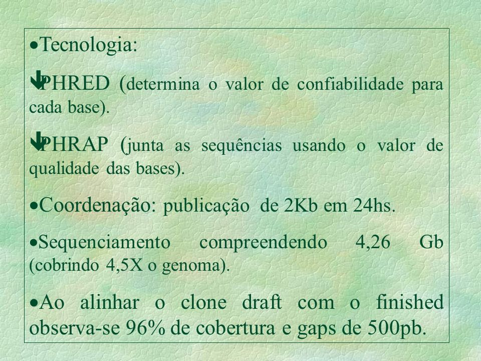 PHRED (determina o valor de confiabilidade para cada base).