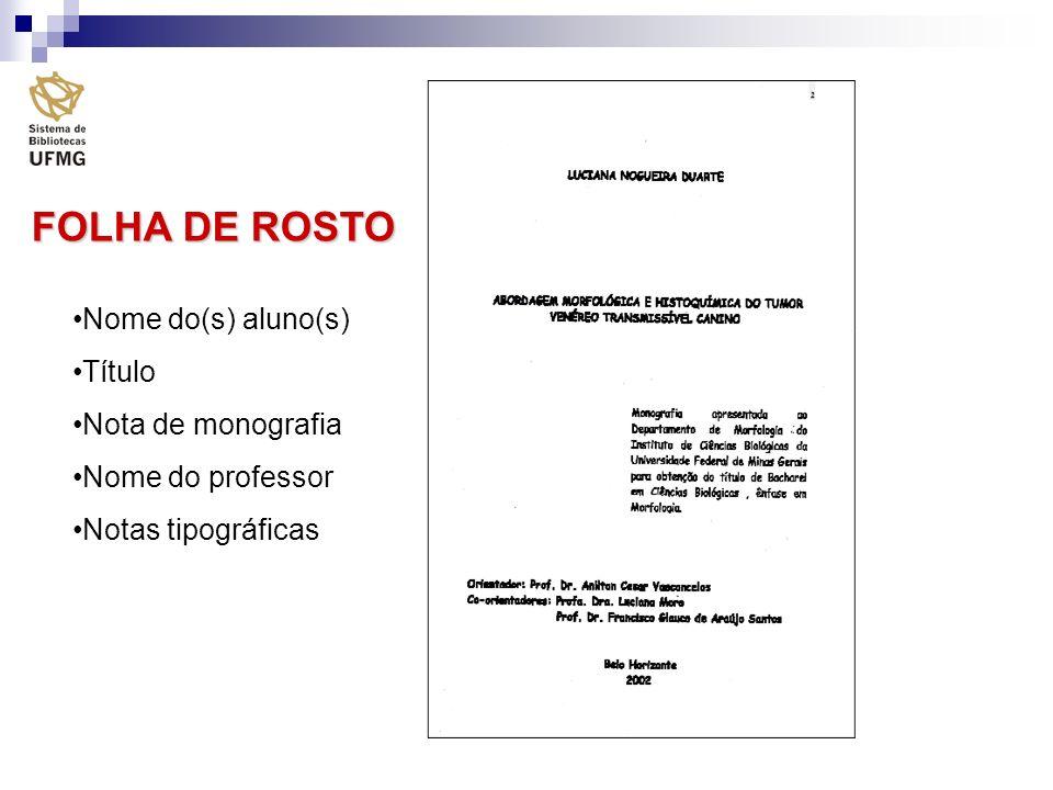 FOLHA DE ROSTO Nome do(s) aluno(s) Título Nota de monografia