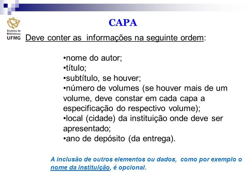 CAPA Deve conter as informações na seguinte ordem: nome do autor;