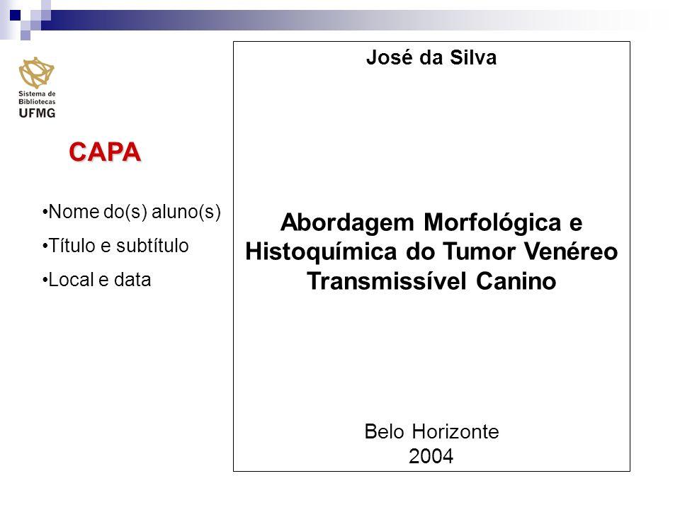José da Silva Abordagem Morfológica e Histoquímica do Tumor Venéreo Transmissível Canino. Belo Horizonte.