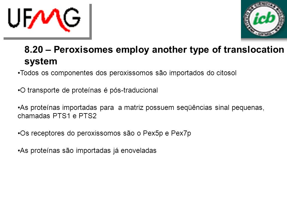 8.20 – Peroxisomes employ another type of translocation system