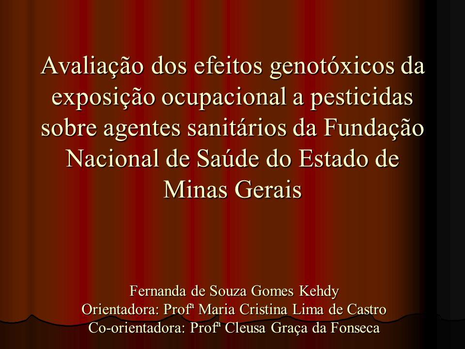 Avaliação dos efeitos genotóxicos da exposição ocupacional a pesticidas sobre agentes sanitários da Fundação Nacional de Saúde do Estado de Minas Gerais