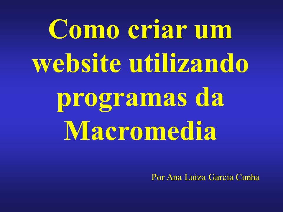 Como criar um website utilizando programas da Macromedia