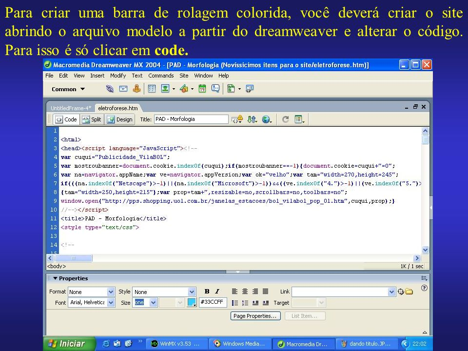 Para criar uma barra de rolagem colorida, você deverá criar o site abrindo o arquivo modelo a partir do dreamweaver e alterar o código.