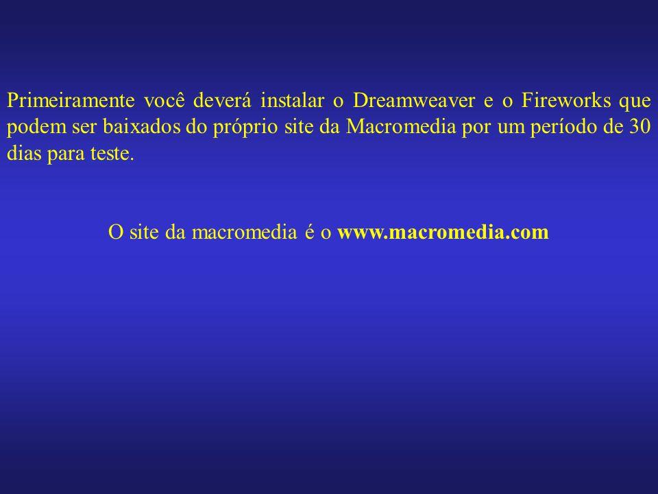 O site da macromedia é o www.macromedia.com