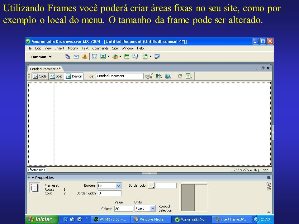 Utilizando Frames você poderá criar áreas fixas no seu site, como por exemplo o local do menu.