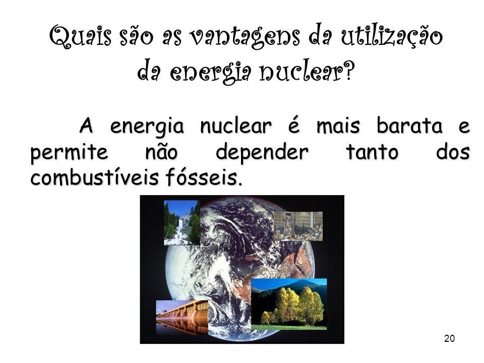 Quais são as vantagens da utilização da energia nuclear