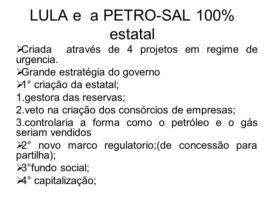 LULA e a PETRO-SAL 100% estatal