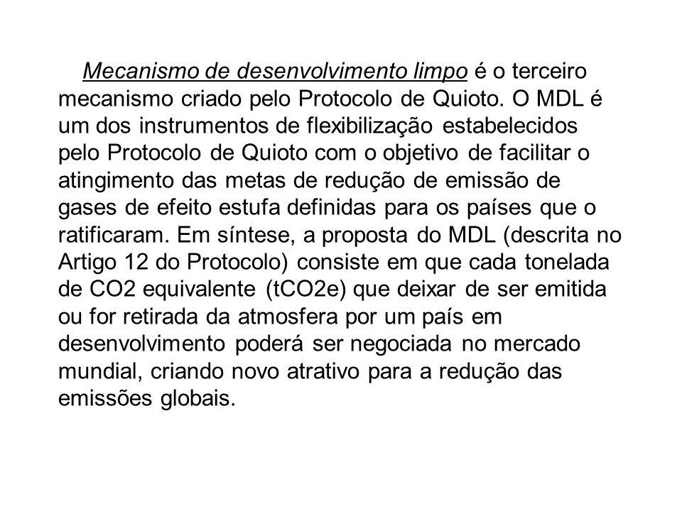 O Mecanismo de desenvolvimento limpo é o terceiro mecanismo criado pelo Protocolo de Quioto.