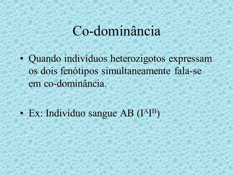 Co-dominânciaQuando indivíduos heterozigotos expressam os dois fenótipos simultaneamente fala-se em co-dominância.