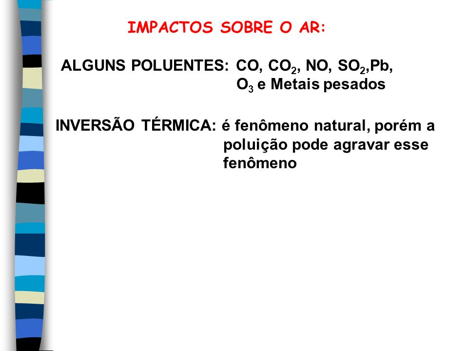 ALGUNS POLUENTES: CO, CO2, NO, SO2,Pb,