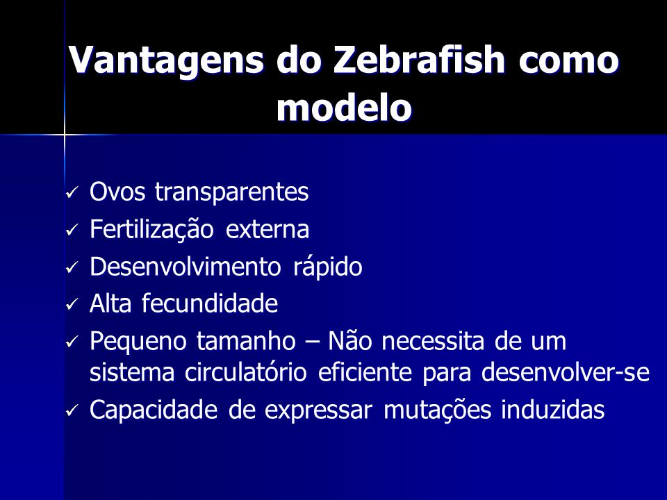 Vantagens do Zebrafish como modelo
