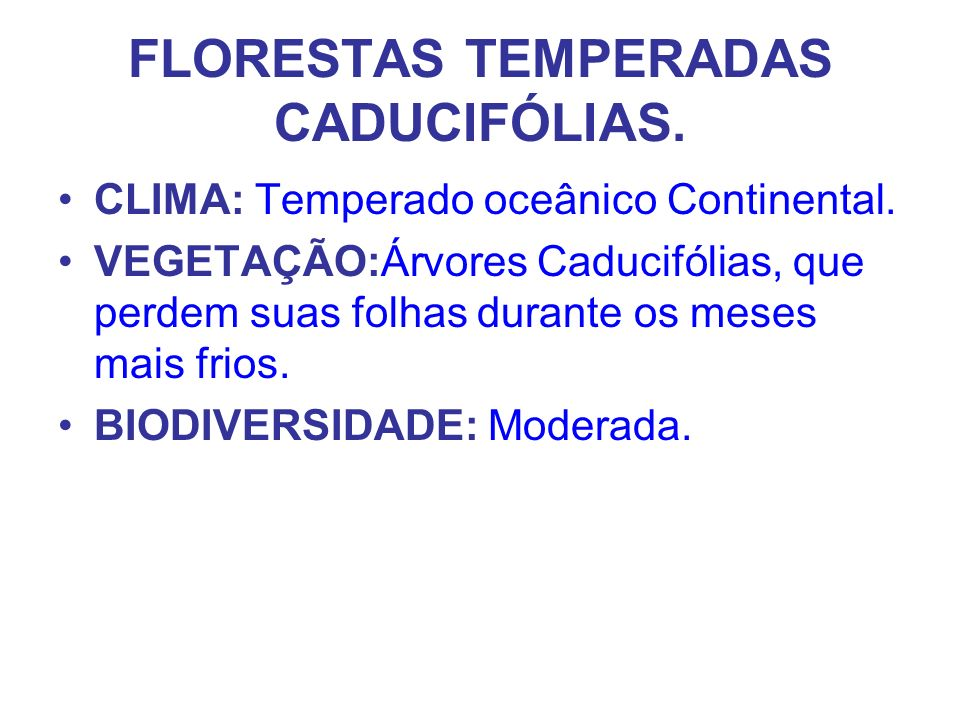 FLORESTAS TEMPERADAS CADUCIFÓLIAS.