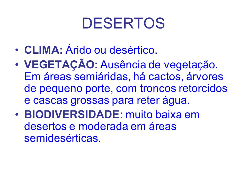 DESERTOS CLIMA: Árido ou desértico.