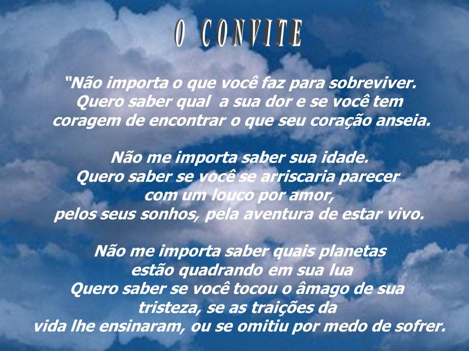 O CONVITE Não importa o que você faz para sobreviver.
