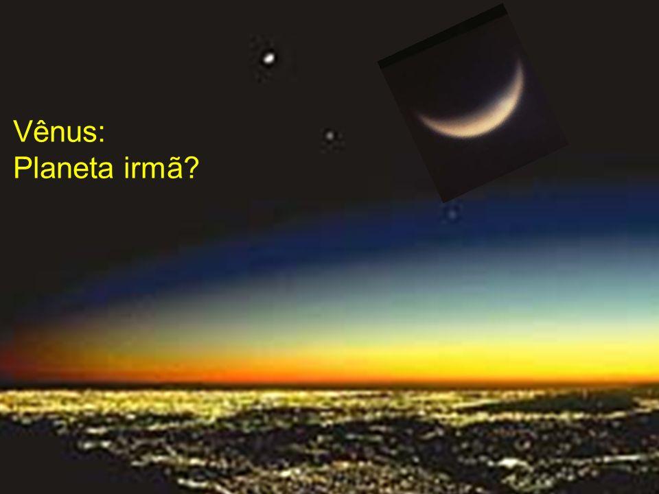 Vênus: Planeta irmã