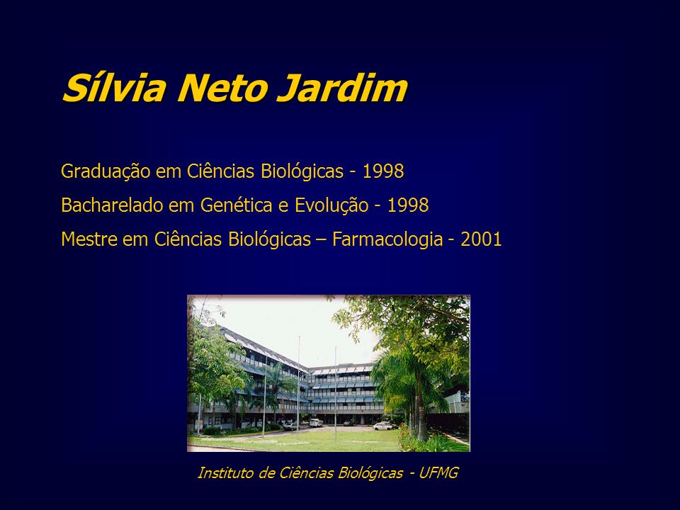 Sílvia Neto Jardim Graduação em Ciências Biológicas - 1998