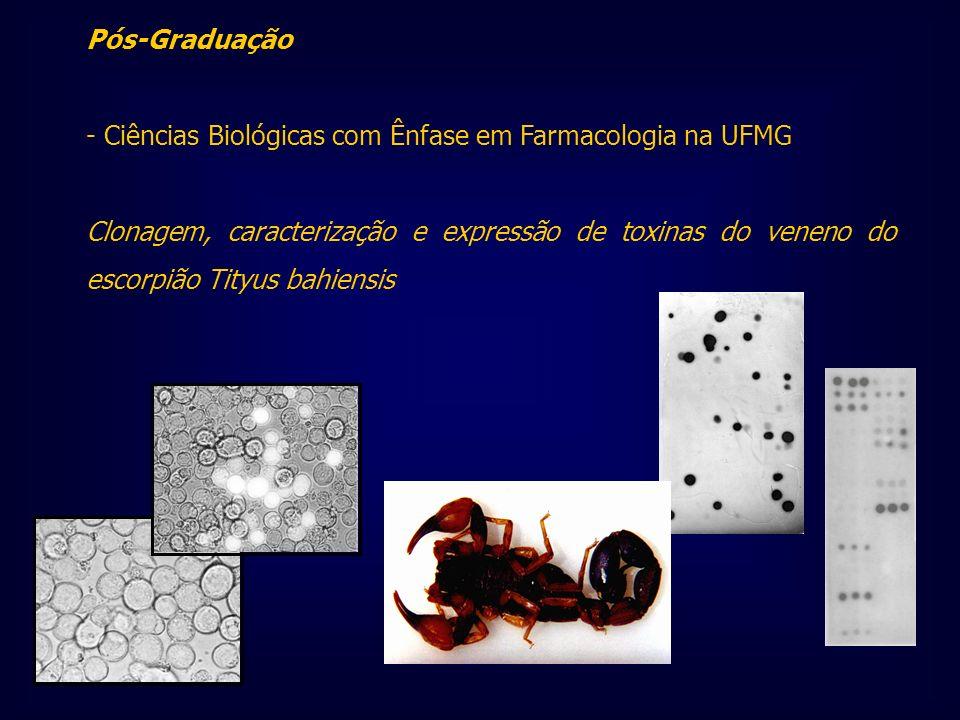 Pós-Graduação - Ciências Biológicas com Ênfase em Farmacologia na UFMG.