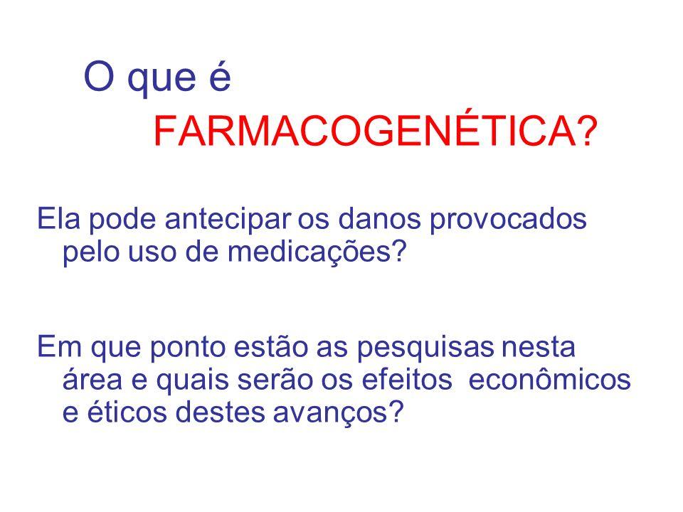 O que é FARMACOGENÉTICA
