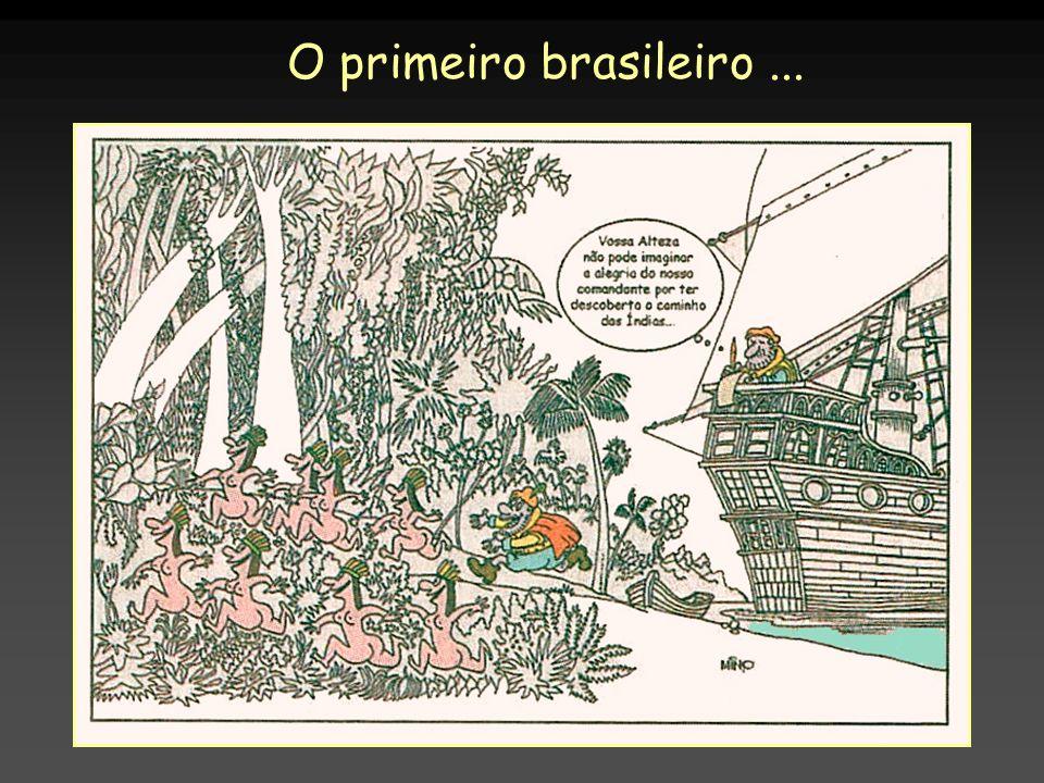 O primeiro brasileiro ...