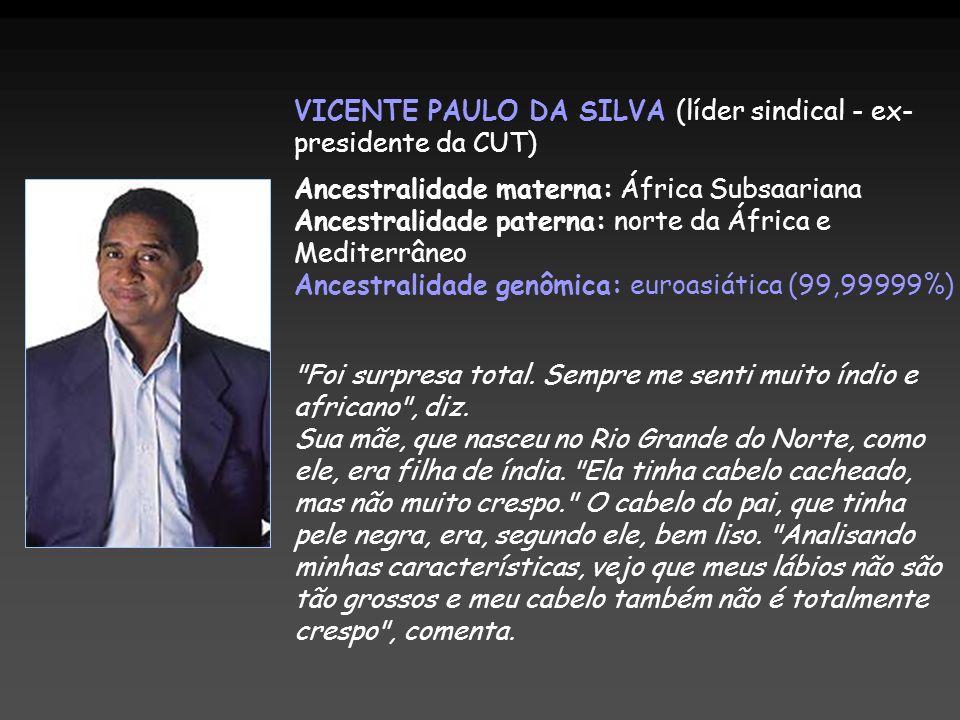 VICENTE PAULO DA SILVA (líder sindical - ex- presidente da CUT)