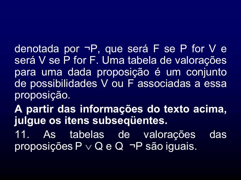 denotada por ¬P, que será F se P for V e será V se P for F