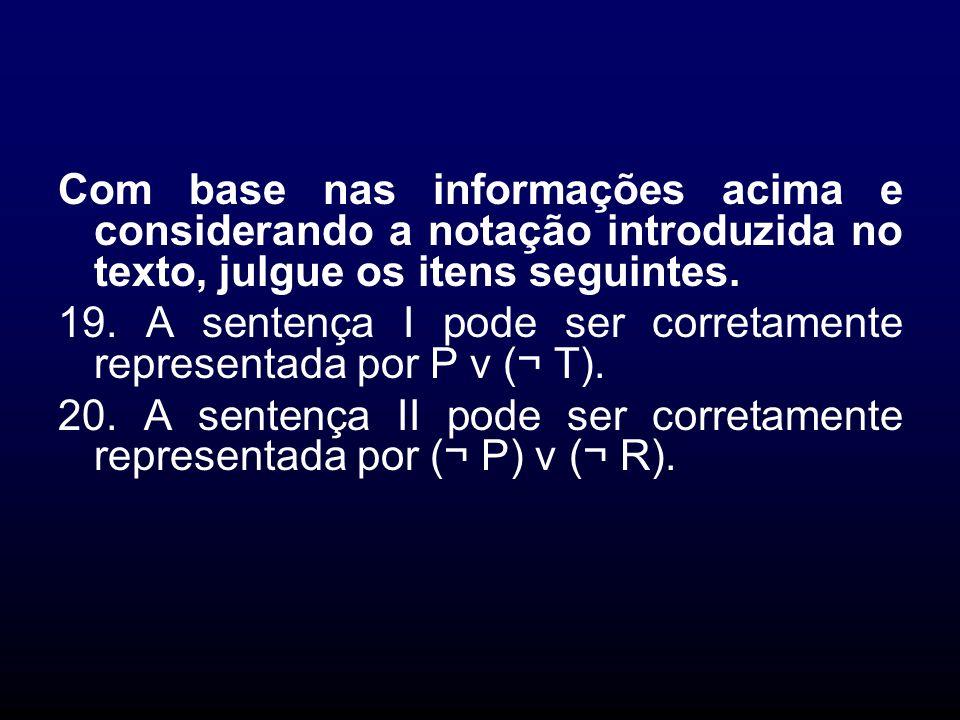 Com base nas informações acima e considerando a notação introduzida no texto, julgue os itens seguintes.