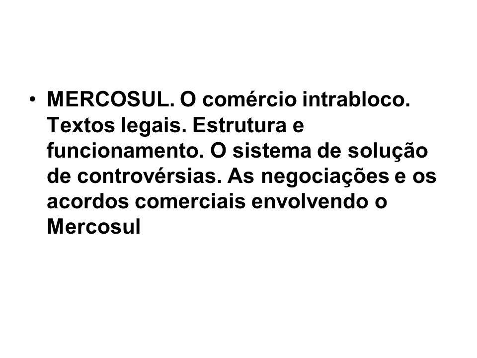 MERCOSUL. O comércio intrabloco. Textos legais