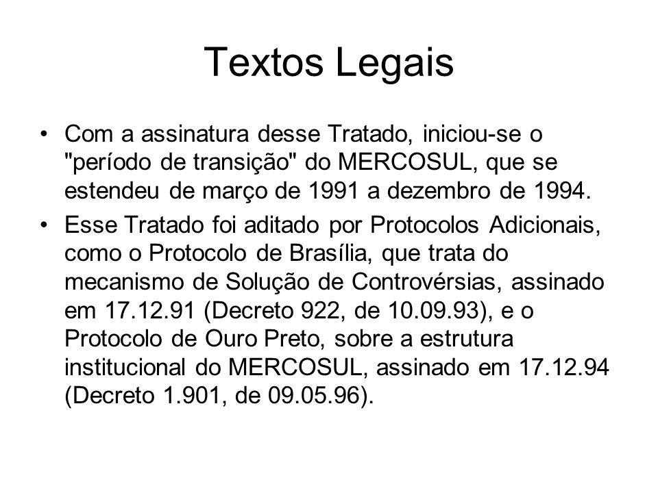 Textos Legais Com a assinatura desse Tratado, iniciou-se o período de transição do MERCOSUL, que se estendeu de março de 1991 a dezembro de 1994.