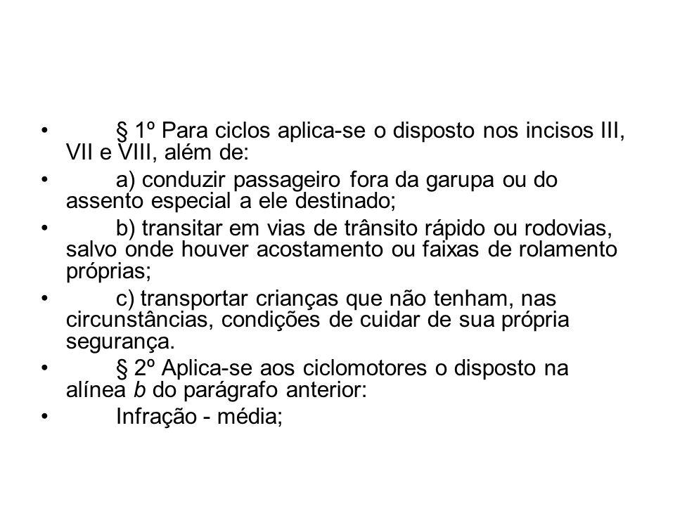 § 1º Para ciclos aplica-se o disposto nos incisos III, VII e VIII, além de:
