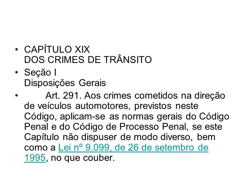 CAPÍTULO XIX DOS CRIMES DE TRÂNSITO