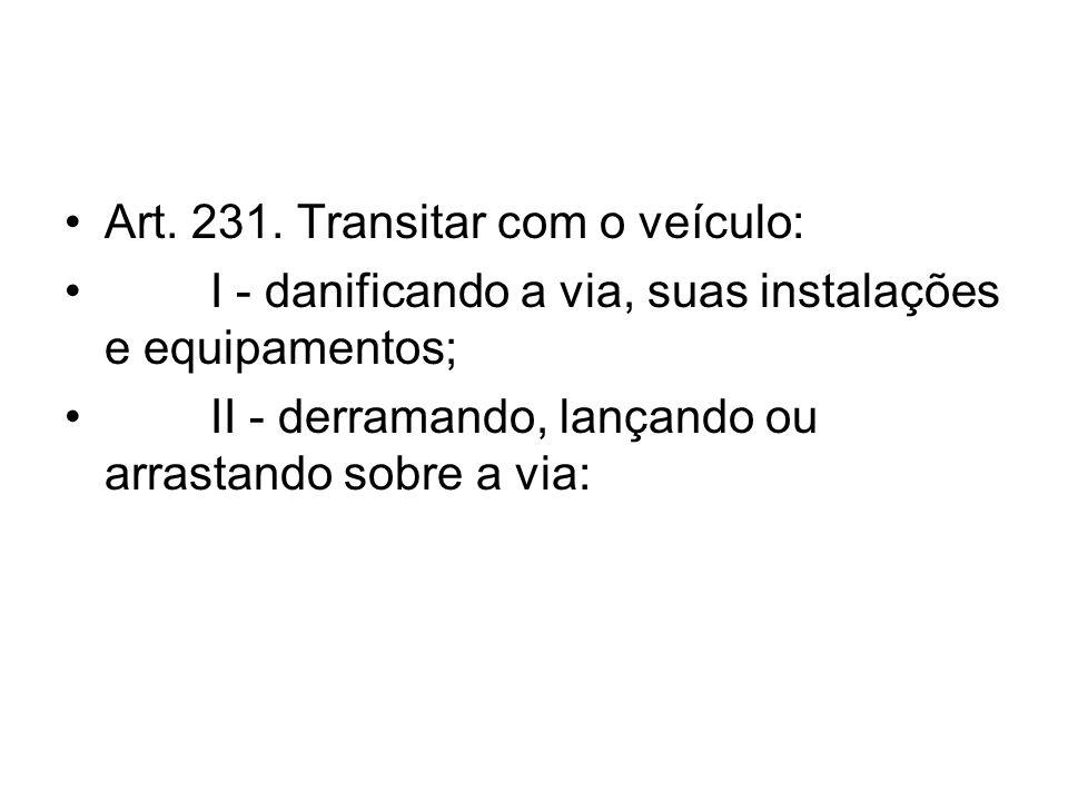 Art. 231. Transitar com o veículo: