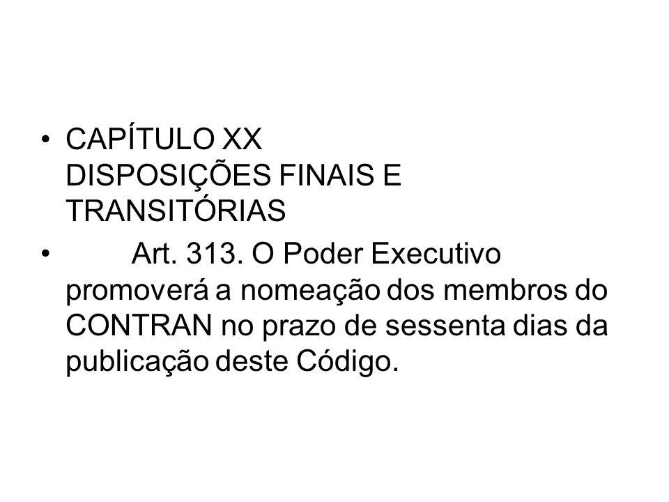 CAPÍTULO XX DISPOSIÇÕES FINAIS E TRANSITÓRIAS