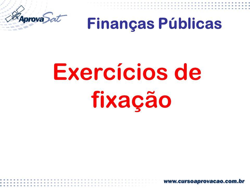 Finanças Públicas Exercícios de fixação