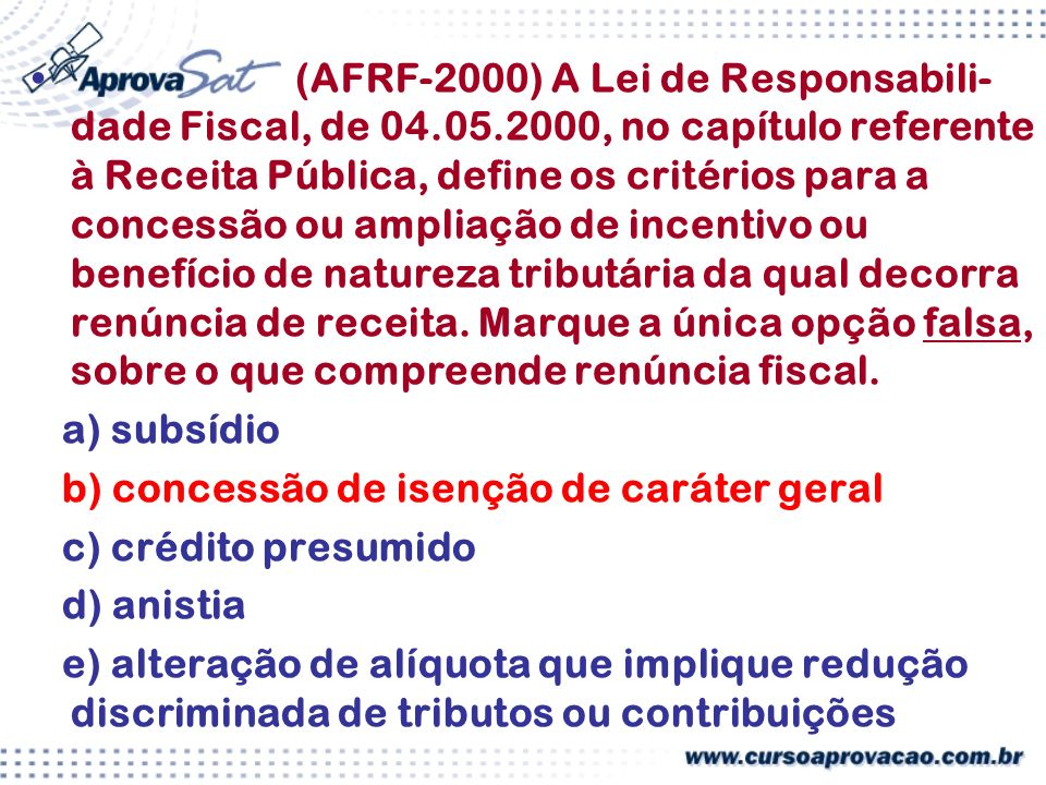 (AFRF-2000) A Lei de Responsabili-dade Fiscal, de 04. 05