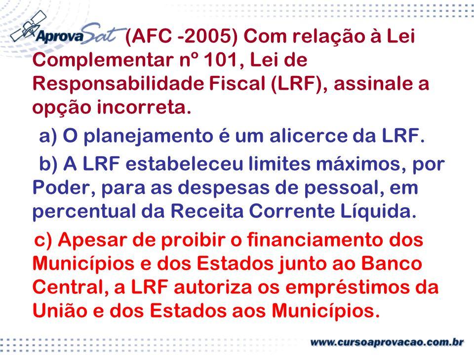 a) O planejamento é um alicerce da LRF.