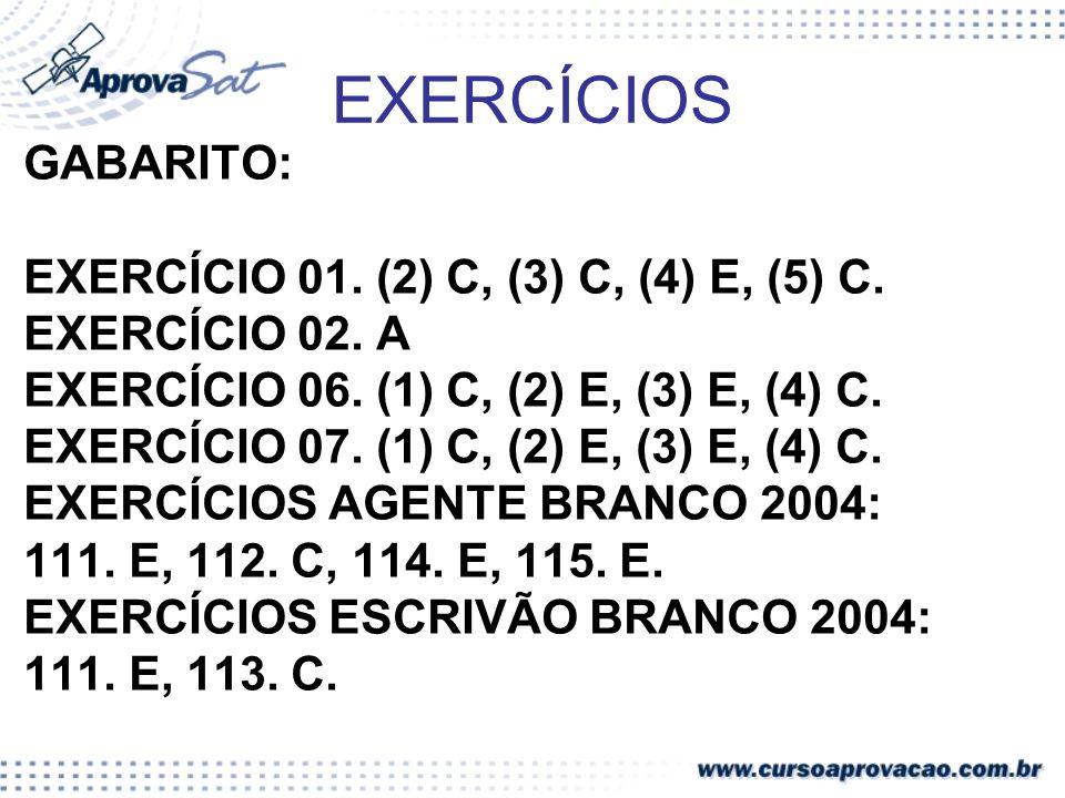 EXERCÍCIOS GABARITO: EXERCÍCIO 01. (2) C, (3) C, (4) E, (5) C.