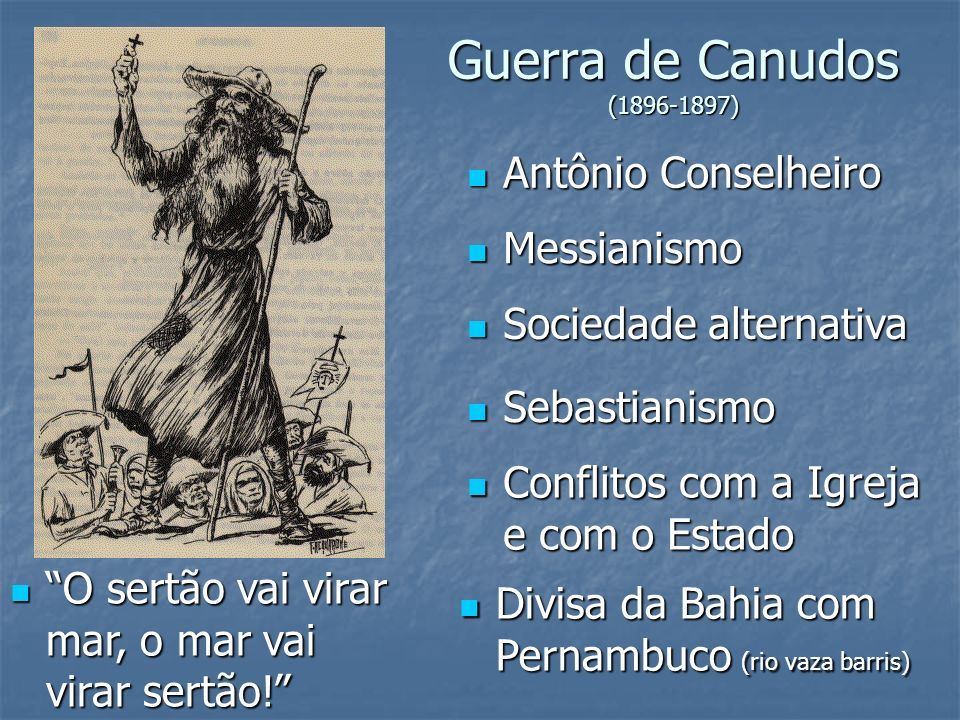 Guerra de Canudos (1896-1897) Antônio Conselheiro Messianismo