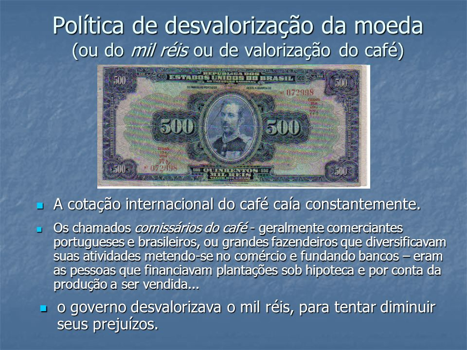 Política de desvalorização da moeda (ou do mil réis ou de valorização do café)