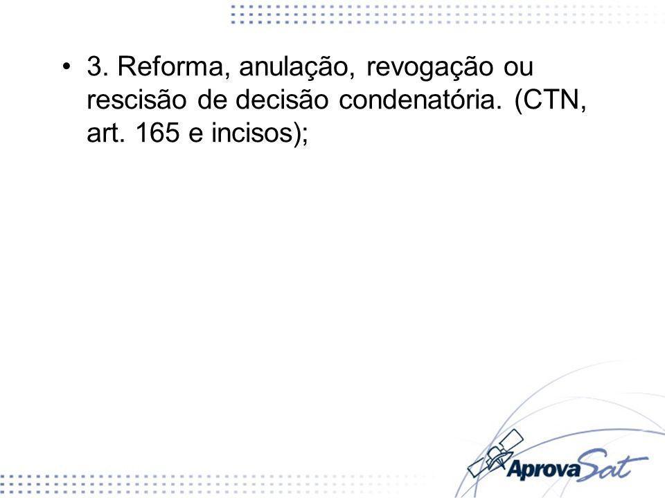3. Reforma, anulação, revogação ou rescisão de decisão condenatória