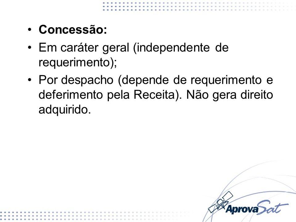 Concessão:Em caráter geral (independente de requerimento);