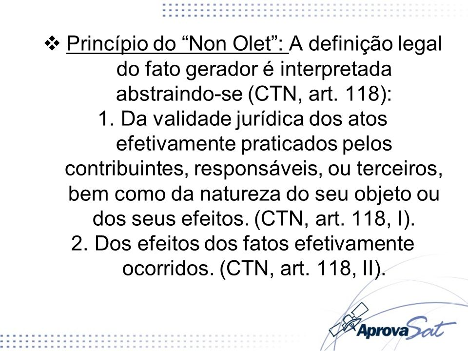 Dos efeitos dos fatos efetivamente ocorridos. (CTN, art. 118, II).