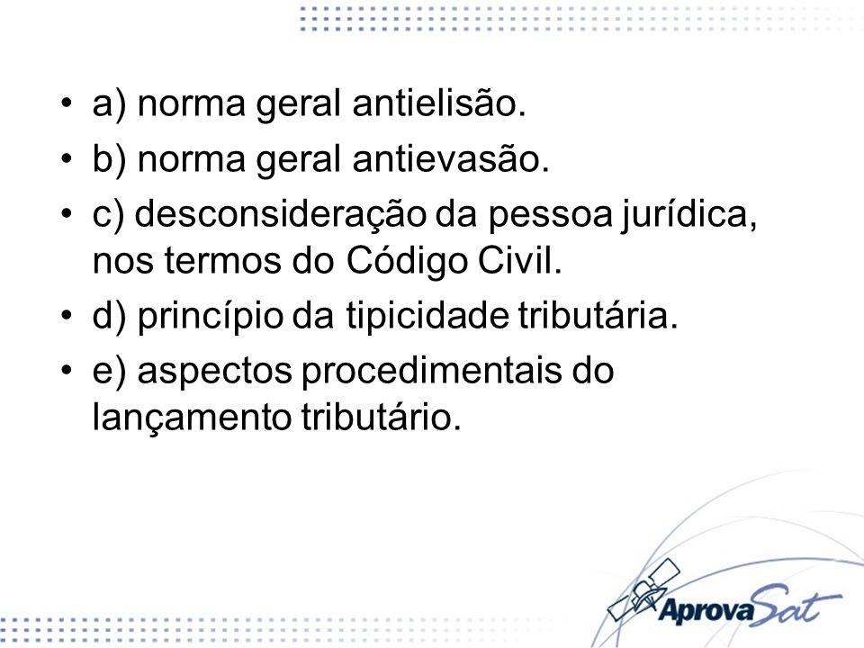 a) norma geral antielisão.