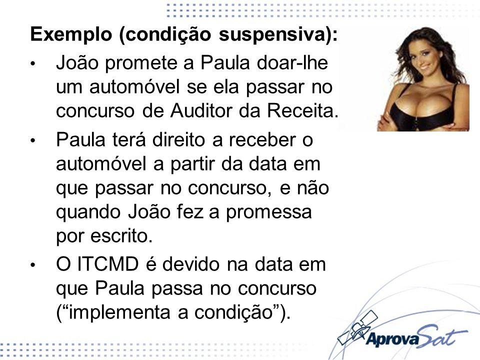 Exemplo (condição suspensiva):