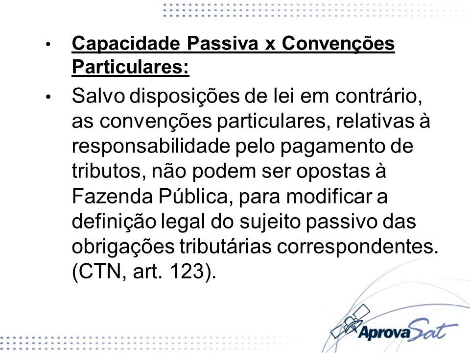 Capacidade Passiva x Convenções Particulares: